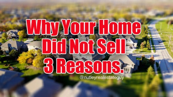 3 reasons why youe home did not sell in Nutley
