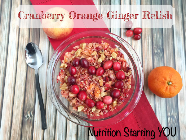 Cranberry Orange Ginger Relish - Nutrition Starring YOU