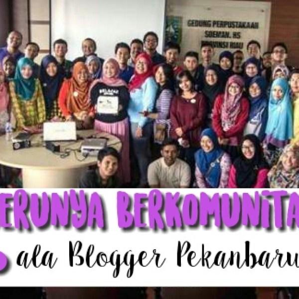 Serunya Berkomunitas ala Blogger Pekanbaru, Mutia Nurul Rahmah