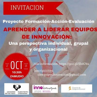 Proyecto Formación-Acción-EvaluaciónAPRENDER A LIDERAR EQUIPOS DE INNOVACIÓN- Una perspectiva individual, grupal y organizacional