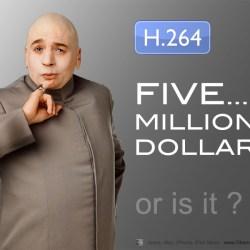 H 264 5 Million Dollars Licensing Myth Dr Evil Obama Pacman