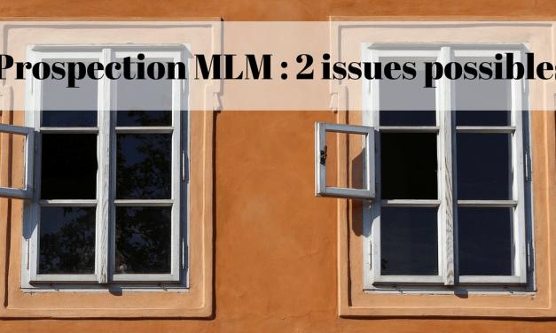Prospection MLM : 2 méthodes pour être EFFICACE