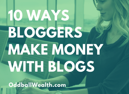 10 Ways Bloggers Make Money With Blogs