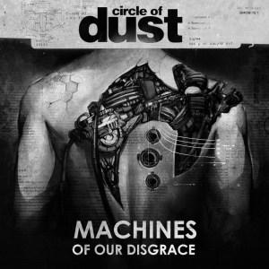 circleofdust-machinesofourdisgrace