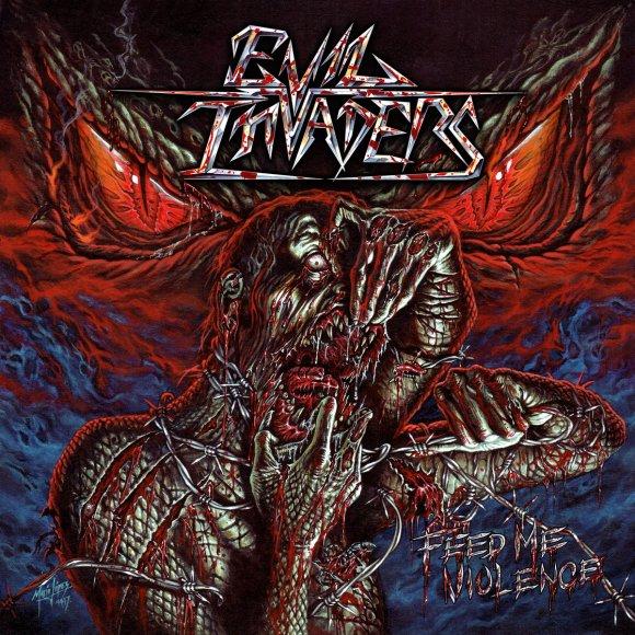 Evil Invaders – Feed Me Violence