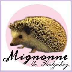 Mignonne the Hedgehog