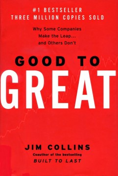 Good To Great: Why Some People Make The Leap And Others Don't