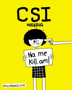 The #Nigeria Na You Do Am Criminal Investigation Strategy
