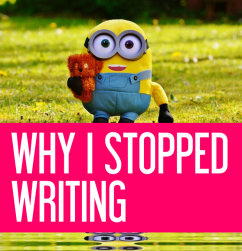 4 Reasons Why I Stopped Writing