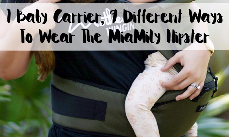 1 Baby Carrier, 9 Different Ways To Wear The MiaMily Hipster
