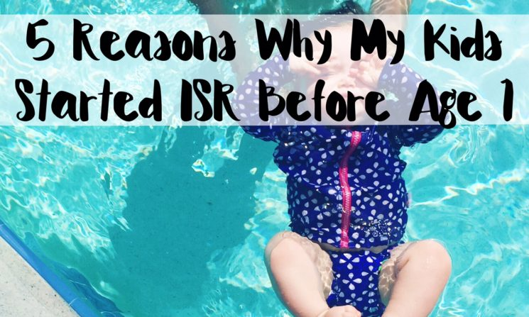 5 Reasons Why My Kids Started ISR Before Age 1