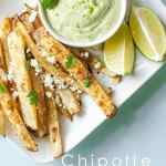 Chipotle Steak Fries with Avocado Lime Ranch Dipping Sauce