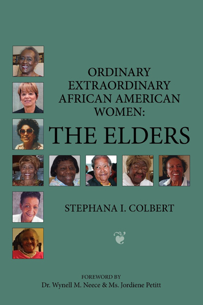 <em>Extraordinary Ordinary African American Women: The Elders</em> (provided)