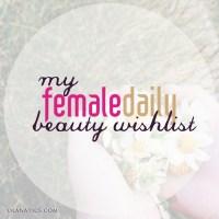 My Female Daily Beauty Wishlist