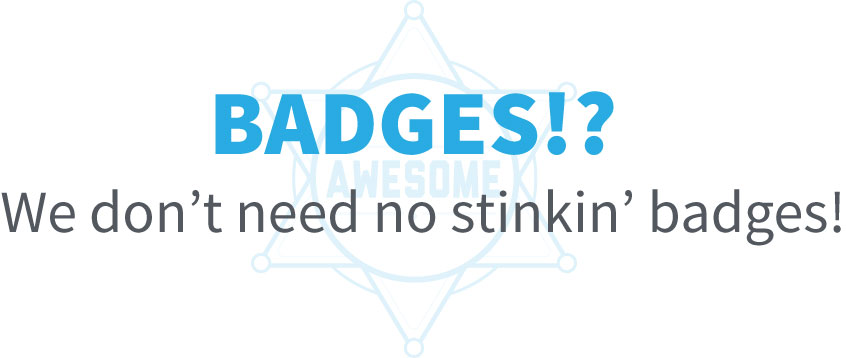 No Badges