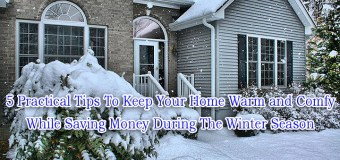 5 Practical Tips To Keep Your Home Warm and Comfy While Saving Money During The Winter Season