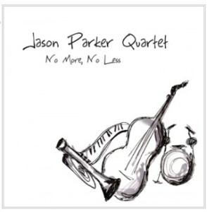 Jason Parker Quartet - No More No Less