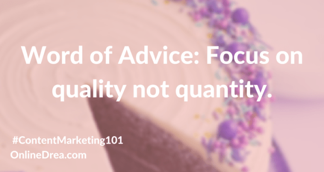 Word of Advice: focus on quality not quantity