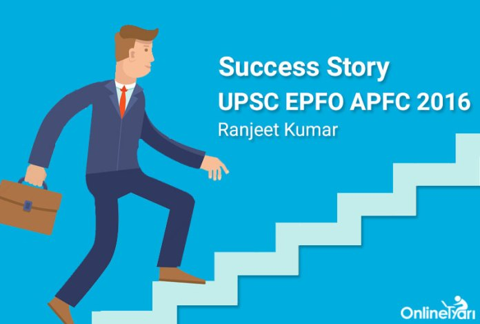 EPFO APFC 2016 Ranjeet Kumar Success Story