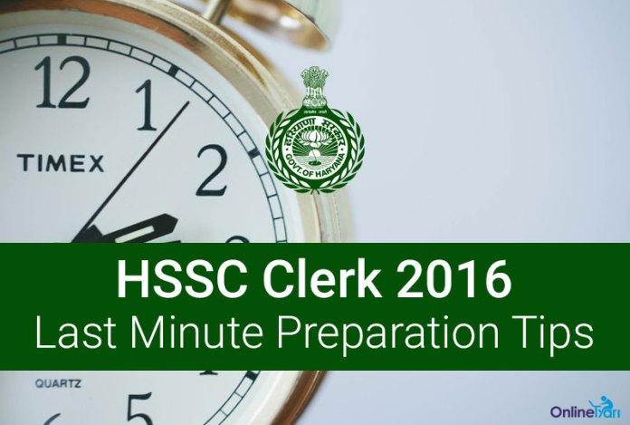 HSSC Clerk Last Minute Preparation Tips for Prelims Examination 2016