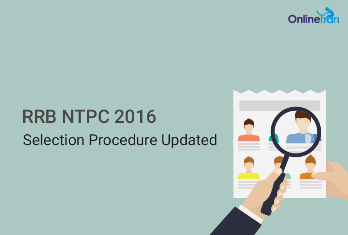 RRB NTPC New Selection Procedure
