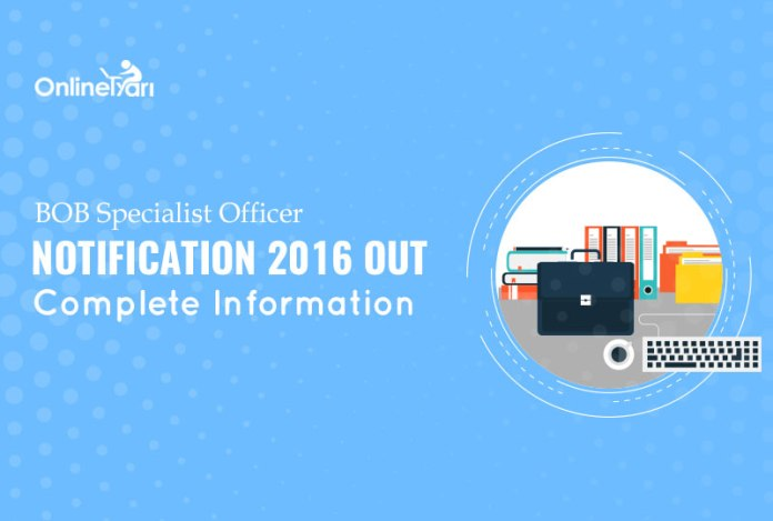 BOB Specialist Officer Notification 2016 Out: Complete Information