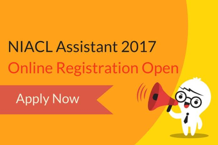 NIACL Assistant 2017 Online Registration Open: Apply Online
