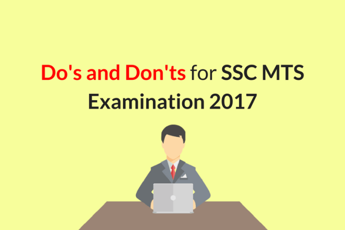 Do's and Don'ts for SSC MTS Exam 2017: One day Prior Exam Tips