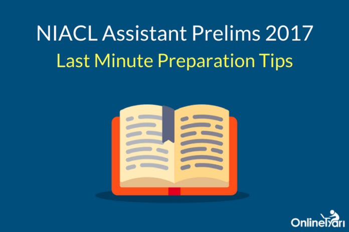 NIACL Assistant Last Minute Preparation Tips 2017: Must Read