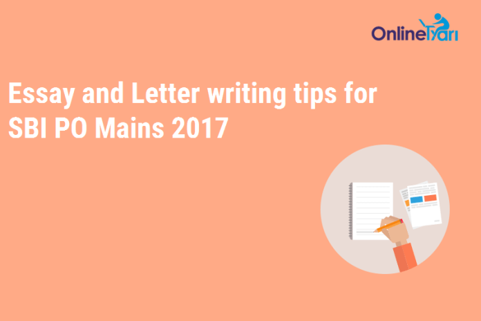 Essay and Letter writing tips for SBI PO Mains 2017