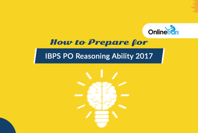 How to Prepare for IBPS PO Reasoning Ability 2017