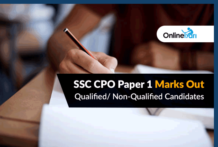 SSC CPO Paper 1 Marks Out: Qualified/ Non-Qualified Candidates