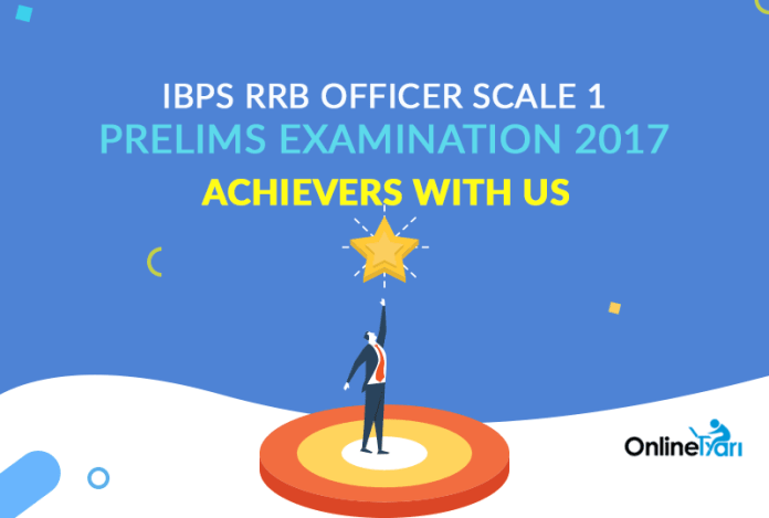 IBPS RRB Officer Scale 1 Prelims Examination 2017: Achievers with Us