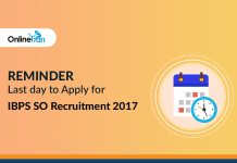 Reminder: Last day to Apply for IBPS SO Recruitment 2017