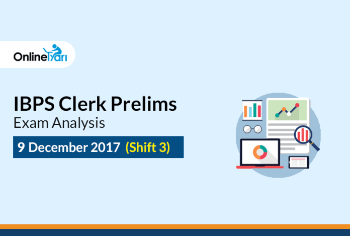 IBPS Clerk Prelims 9 December Exam Analysis 2017 | Shift 3