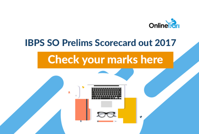 IBPS SO Prelims Scorecard out 2017: Check your marks here