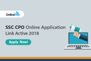 SSC CPO Online Application Link Active 2018: Apply Now