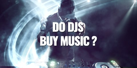 Do DJ's Buy Music Editorial Tutorial