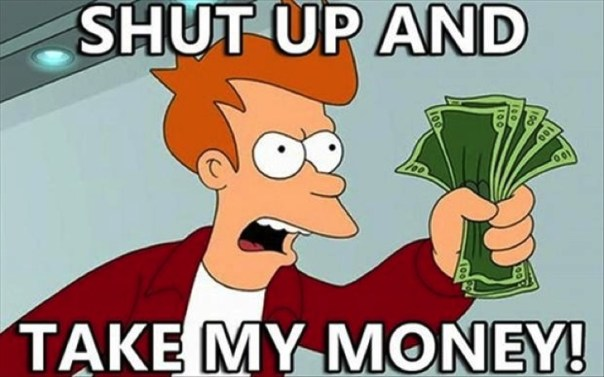This Week in Gaming - Shut Up and Take My Money Meme
