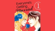 Viz Media has released the first volume in the josei romance manga EVERYONE'S GETTING MARRIED. The series is available physically and digitally.