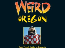 Weird-Oregon-Your-Travel-Guide-to-Oregons-Local-Legends-and-Best-Kept-Secrets-0
