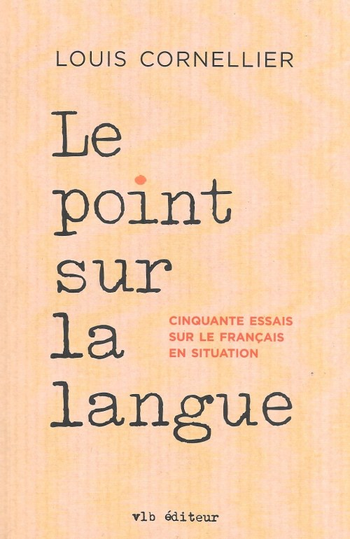 Louis Cornellier, le Point sur la langue, 2016, couvertureLouis Cornellier, le Point sur la langue, 2016, couverture