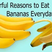 7 Powerful Reasons to Eat Bananas Everyday !!