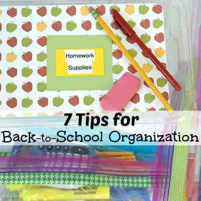 7 Tips for Back-to-School Organization