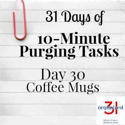 Day 30 Purging Tips – Coffee Mugs