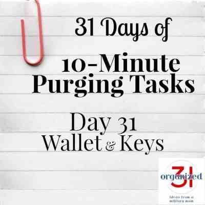 Day 31 Purging Tips – Wallet & Keys