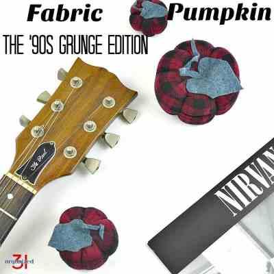 Fabric Pumpkin Tutorial – 90's Grunge Shirt