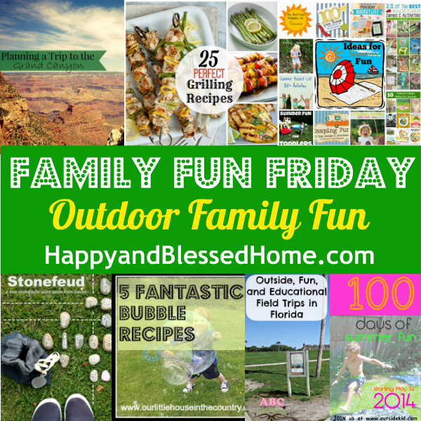 Family Fun Friday Outdoor Family Fun HappyandBlessedHome.com