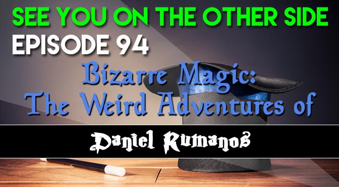 Bizarre Magic: The Weird Adventures of Daniel Rumanos