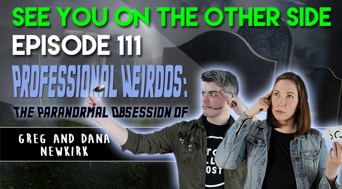 Professional Weirdos: The Paranormal Obsession of Greg and Dana Newkirk